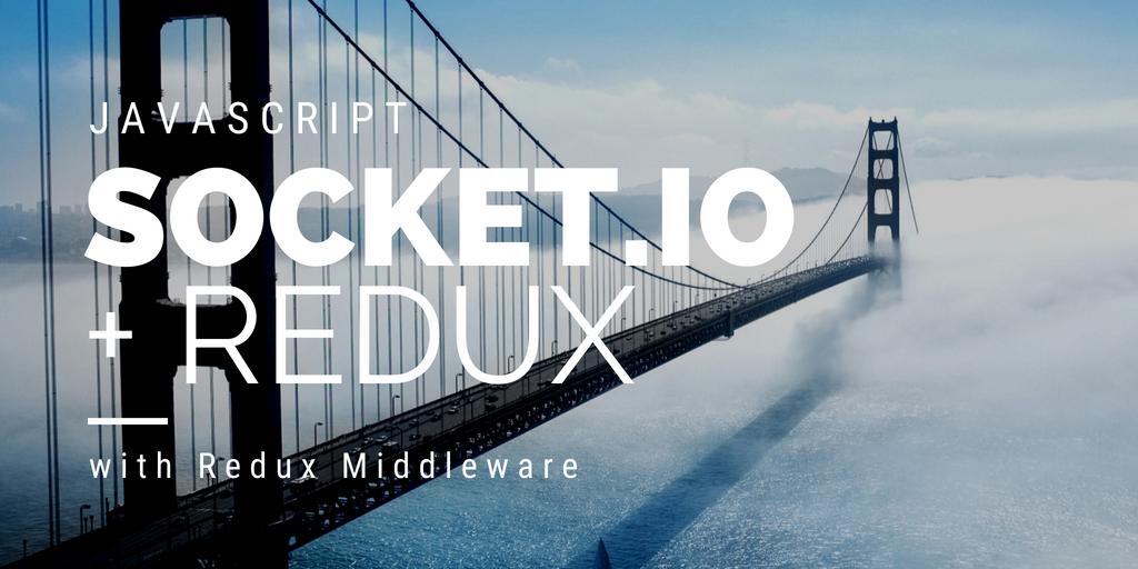 Using Socket io with Redux - Websocket Redux Middleware ▫ NMajor Blog